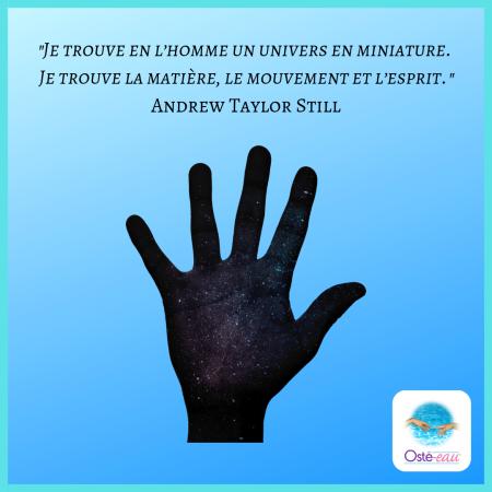 Je trouve en l'homme un univers en miniature - Andrew Taylor Still - Osté-eau