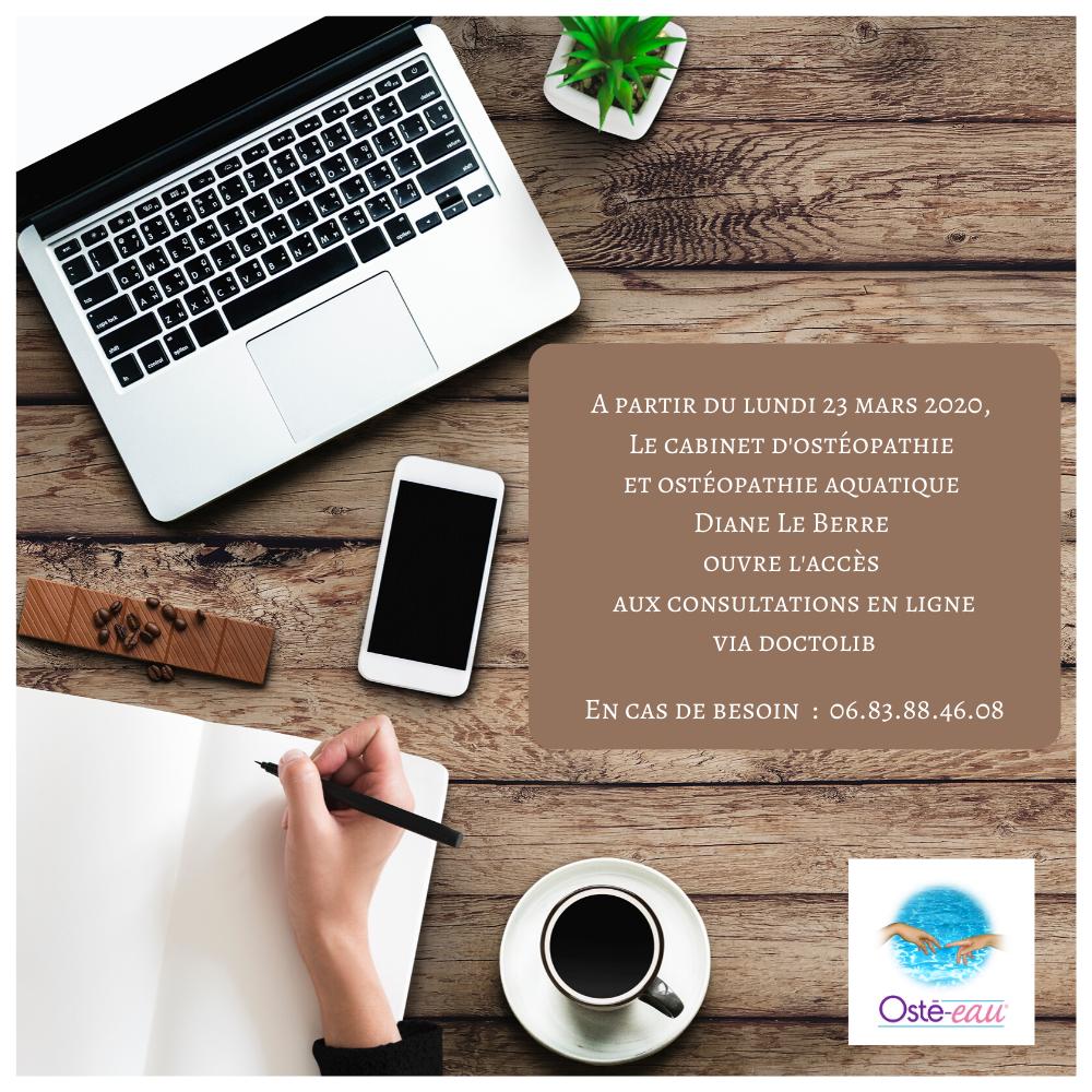 A partir du lundi 23 mars 2020, le cabinet d'ostéopathie et ostéopathique Diane Le Berre ouvre l'accès aux consultations en ligne via Doctolib - Osté-eau