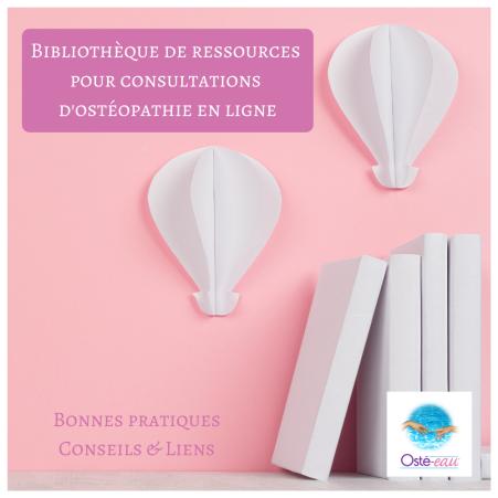 Bibliothèque de ressources pour consultations d'ostéopathie en ligne - Osté-eau