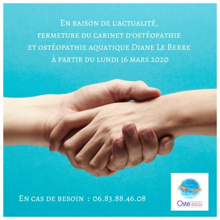 En raison de l'actualité, fermeture du cabinet d'ostéopathie et ostéopathique Diane Le Berre à partir du lundi 16 mars 2020 - Osté-eau