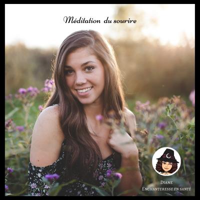 Méditation du sourire - Diane Enchanteresse en Santé