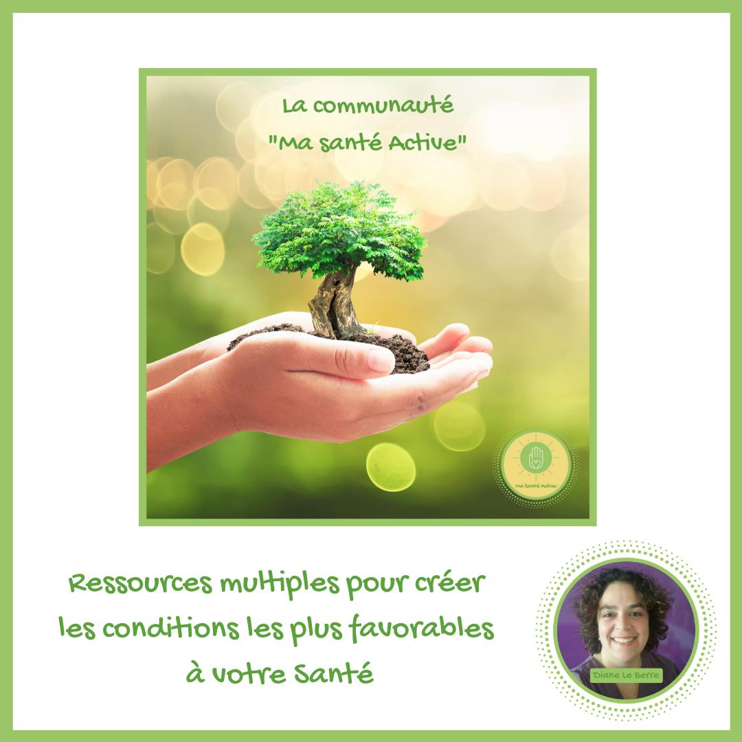 Programme La communauté - Ma Santé Active avec Diane Le Berre - Ma Santé Active